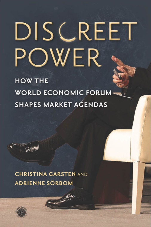 """Discreet Power. How the World Economic Forum Shapes Market Agendas"" (Stanford University Press)"