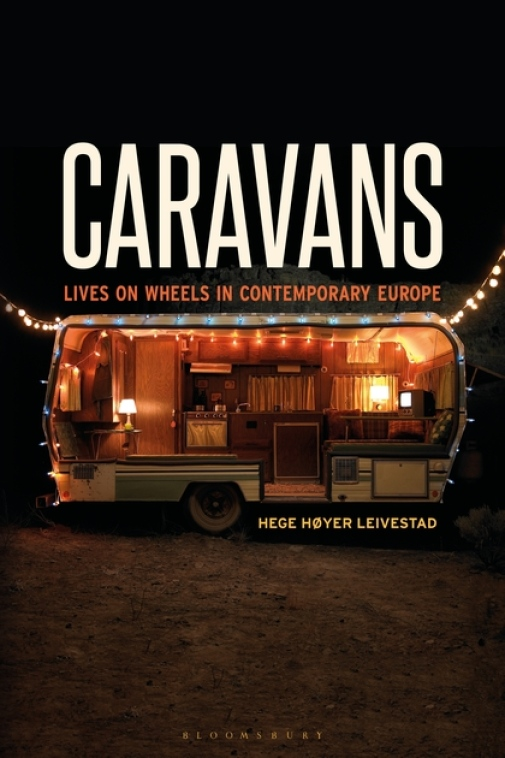 Caravans. Lives on Wheels in Contemporary Europe