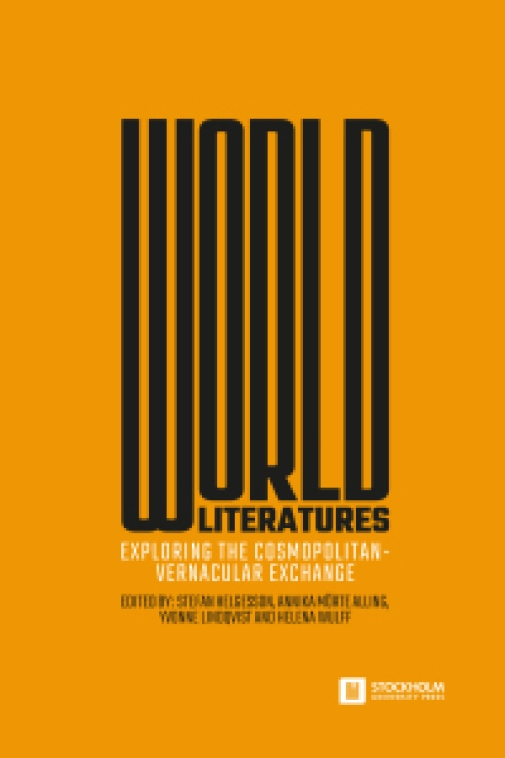 World Literatures. Exploring the Cosmopolitan-Vernacular Exchange