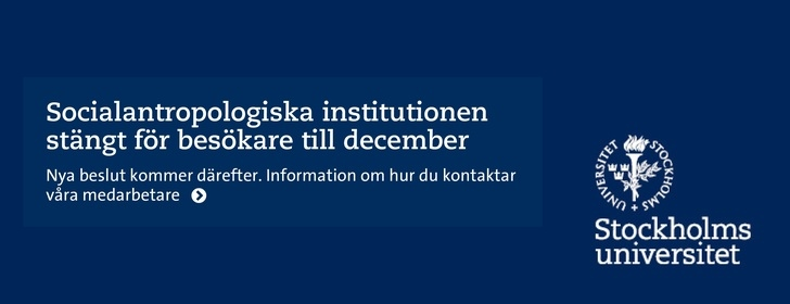 Socialantropologiska institutionen stängt till december